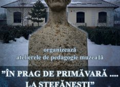"""""""În prag de primăvară … la Ștefănești"""", ediția a VI-aateliere de creație și pedagogie muzeală"""